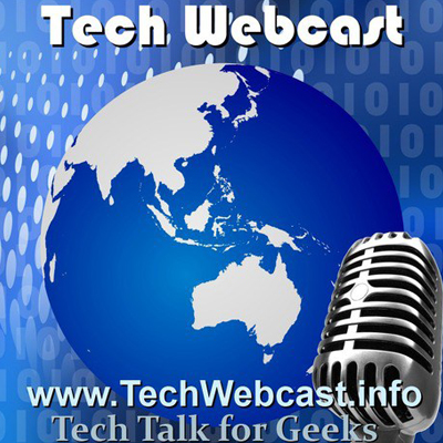 Tech Webcast - Tech Webcast is an Australian tech podcast covering many topics.