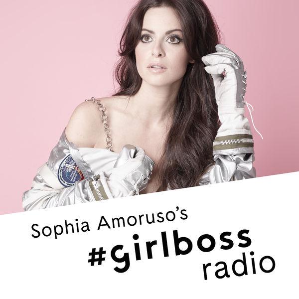 sophia amoruso girlboss radio podcast