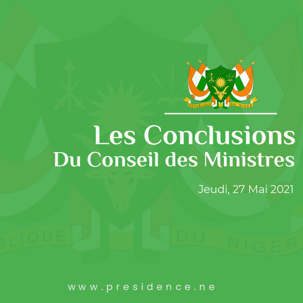 COMMUNIQUE DU CONSEIL DES MINISTRES DU JEUDI 27 MAI 2021
