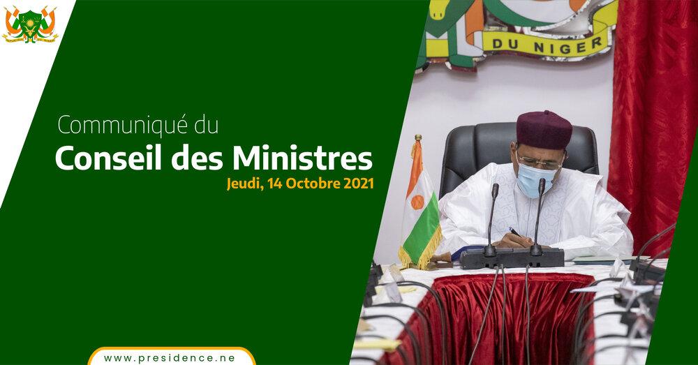 COMMUNIQUE DU CONSEIL DES MINISTRES DU JEUDI 14 OCTOBRE 2021