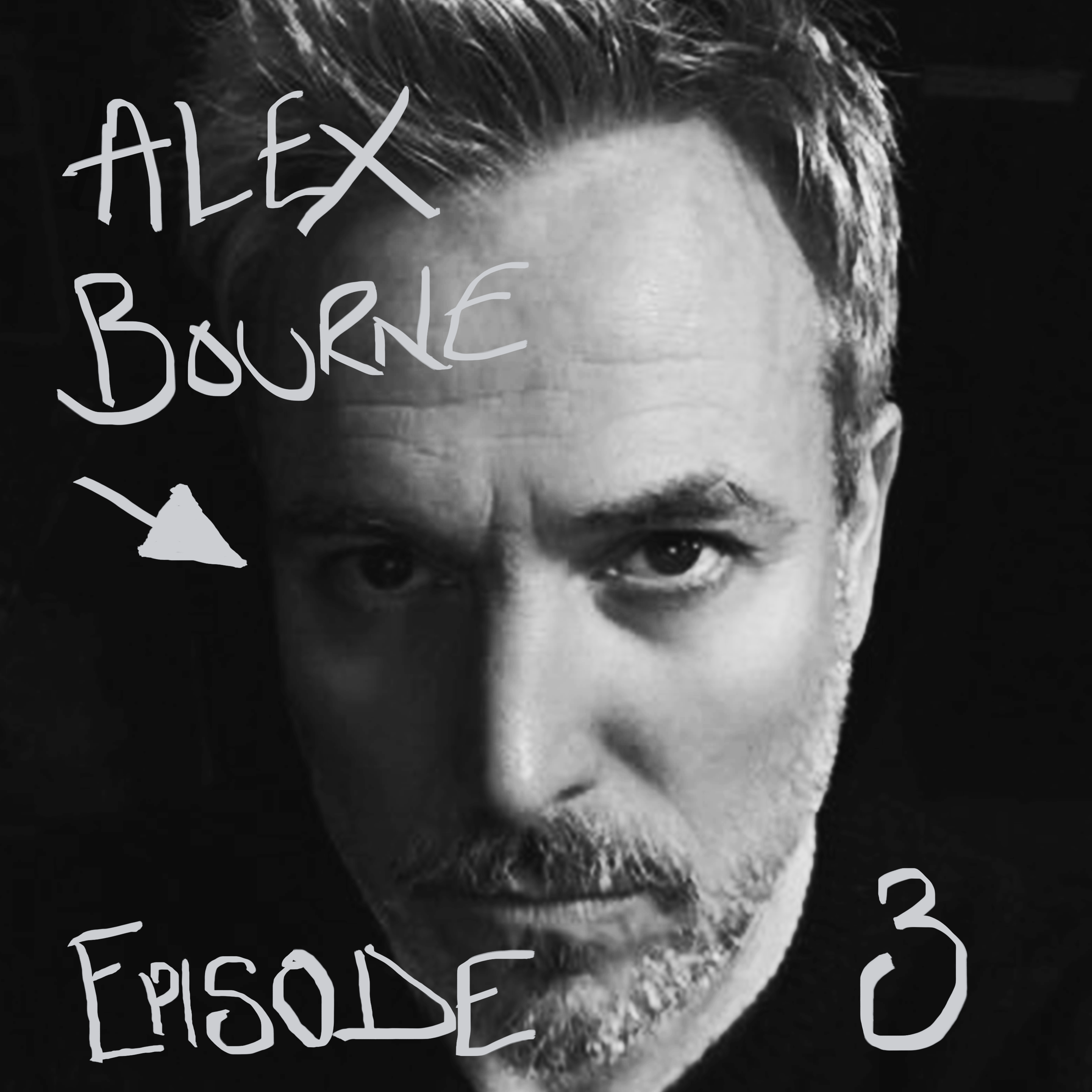 Episode #03 Alex Bourne