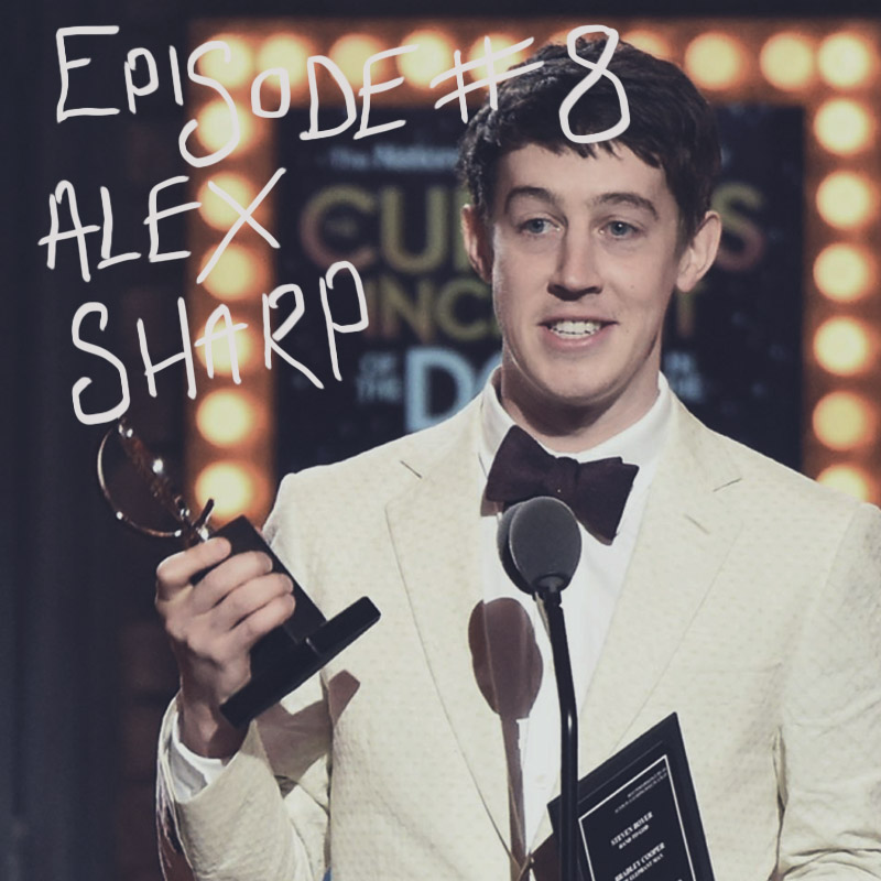 Episode #08 Alex Sharp