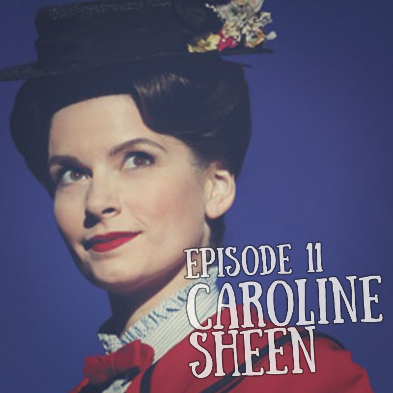 Episode #11 Caroline Sheen
