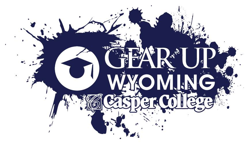 GEAR UP   125 College Dr. (Strausner Hall, RM 221) Casper, WY 82601 307-268-3002   www.caspercollege.edu/gearup