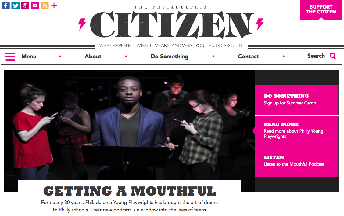 """THE PHILADELPHIA CITIZEN    """"It's not your normal podcast, I'll say that much. It's a far classier production than most of the stuff that's out there, the kind of thing you'd normally pick up through an NPR or New Yorker affiliate.""""    """"The monologues themselves run the gamut of drama—funny, heartfelt, bitter and rousing—about issues that speak to the heart of being a young American today.""""     """"Getting a Mouthful""""   by Quinn O'Callaghan"""