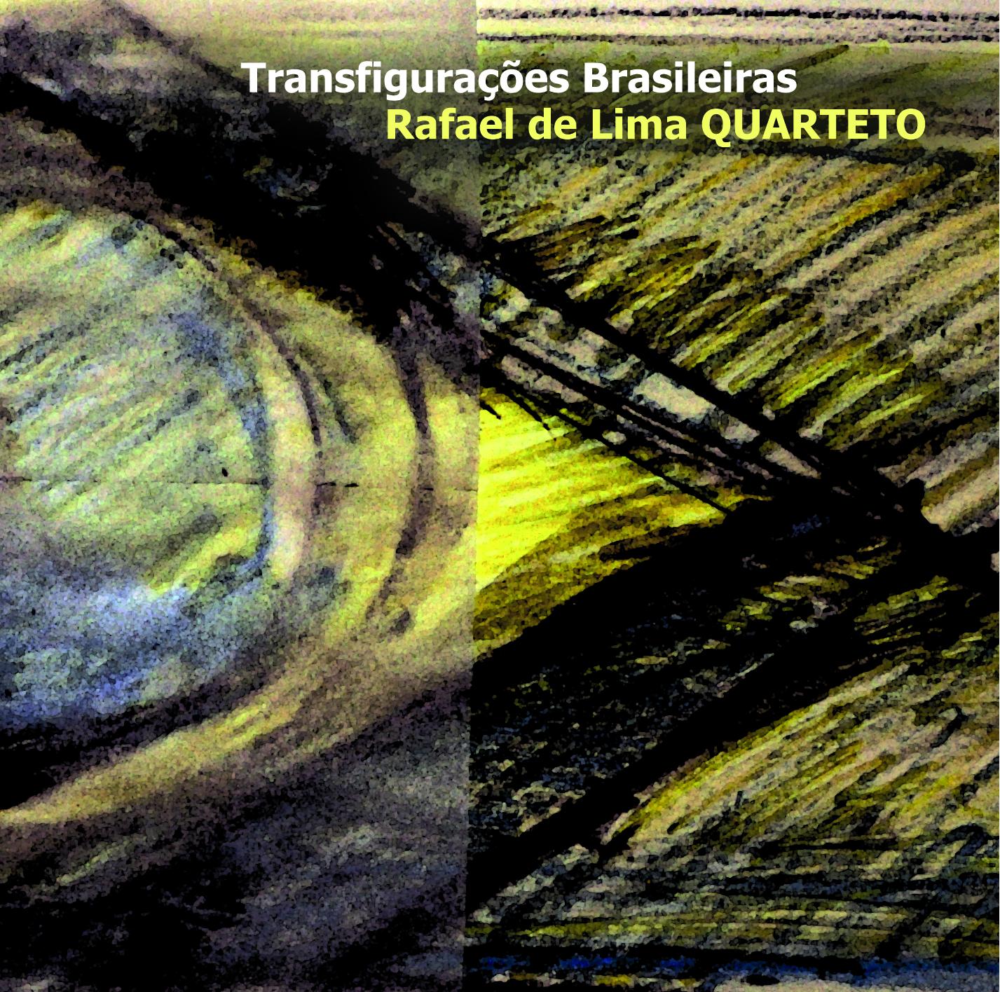 Transfigurações Brasileiras  (Brazil, 2012)  Rafael de Lima Quarteto