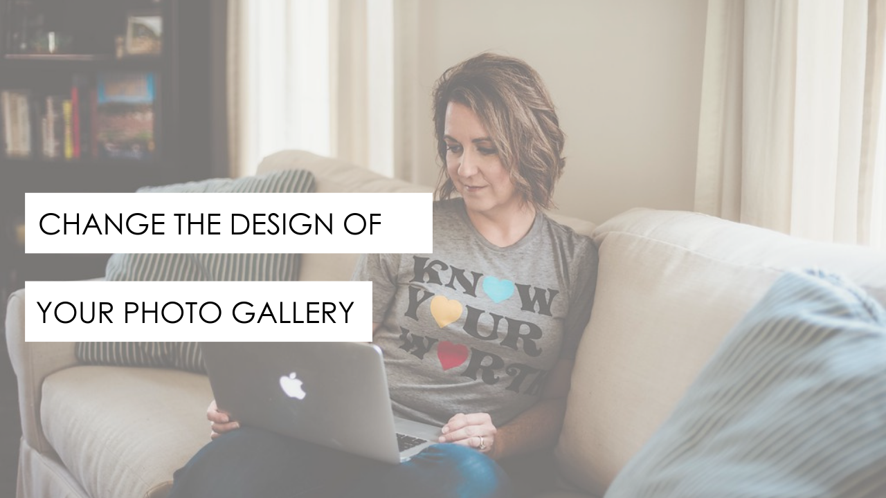 Change the design of your photo gallery