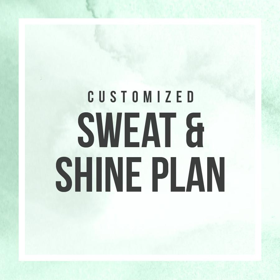customized sweat and shine plan