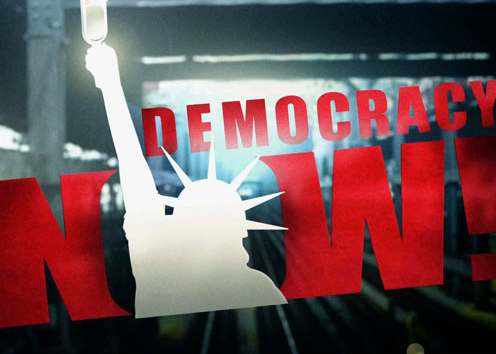 Democracy Now: 10pm Nightly   Join the award winning journalist Amy Goodman and her team to find out what's really going on in the world and in US politics