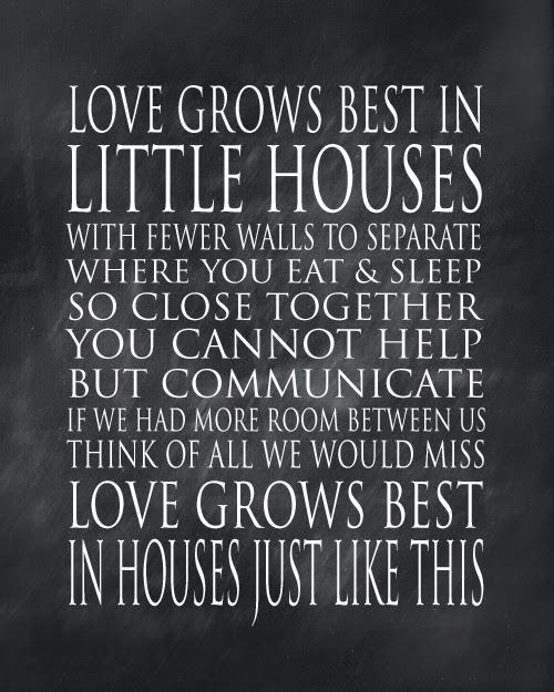 Love-grows-best-in-small-houses.jpg