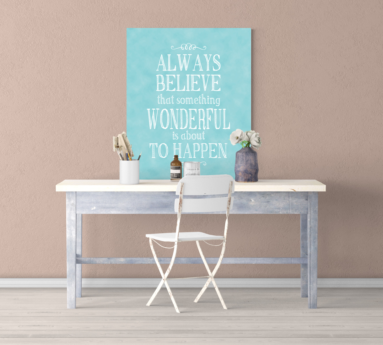 """""""Always Believe that Something Wonderful is about to Happen"""""""