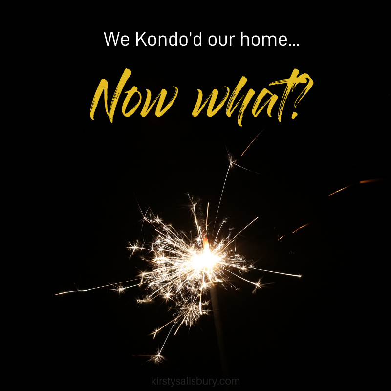 We Kondo'd our home....png