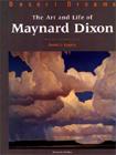 Desert Dreams - The Art and Life of Maynard Dixon