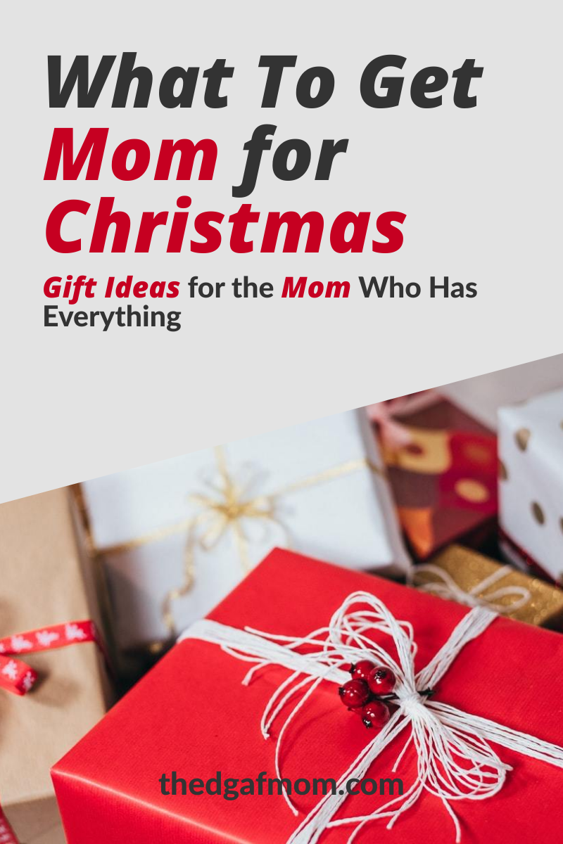 The Ultimate Gift Guide For The Mom Who Has Everything The Dgaf Mom