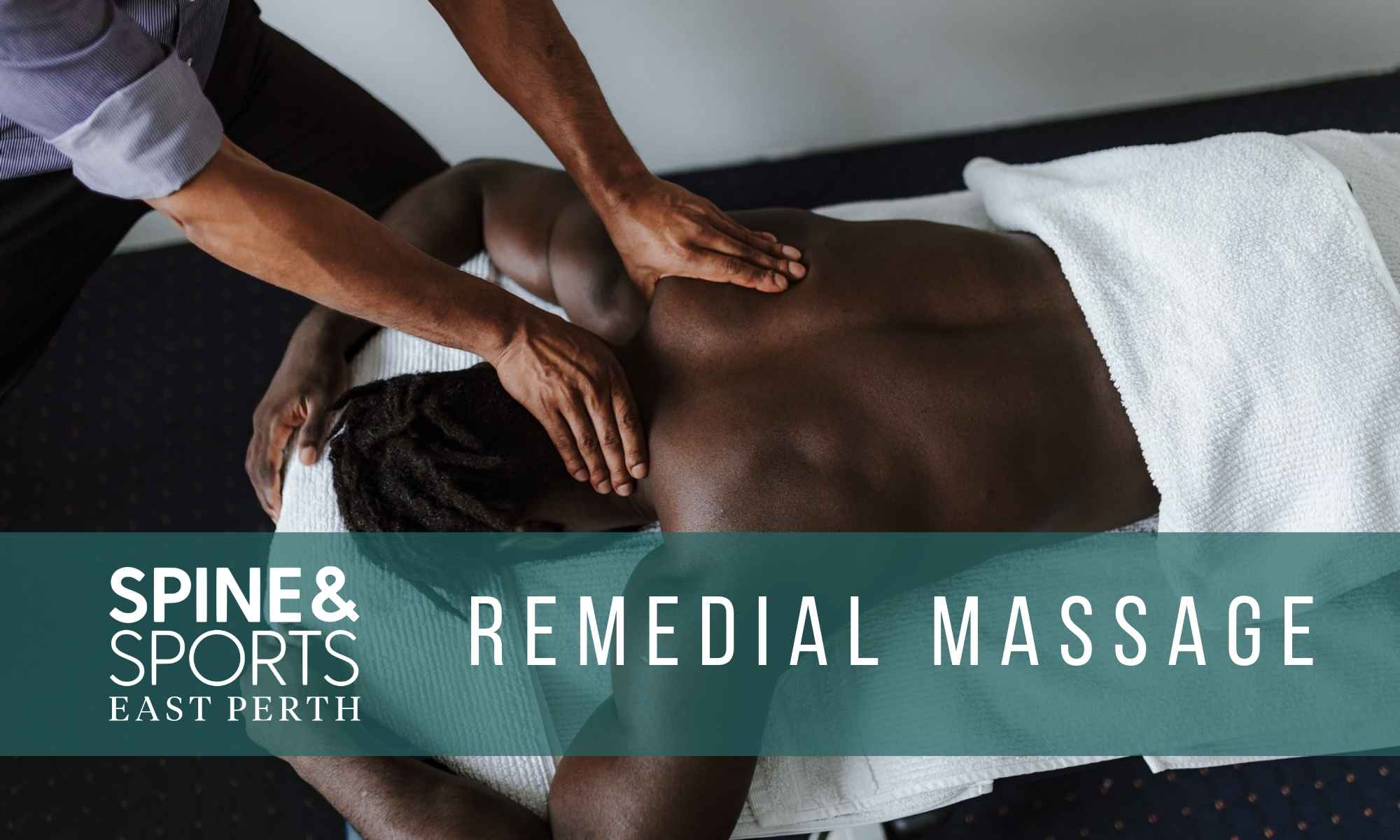 East Perth Remedial Massage at Spine & Sports Centre.jpg