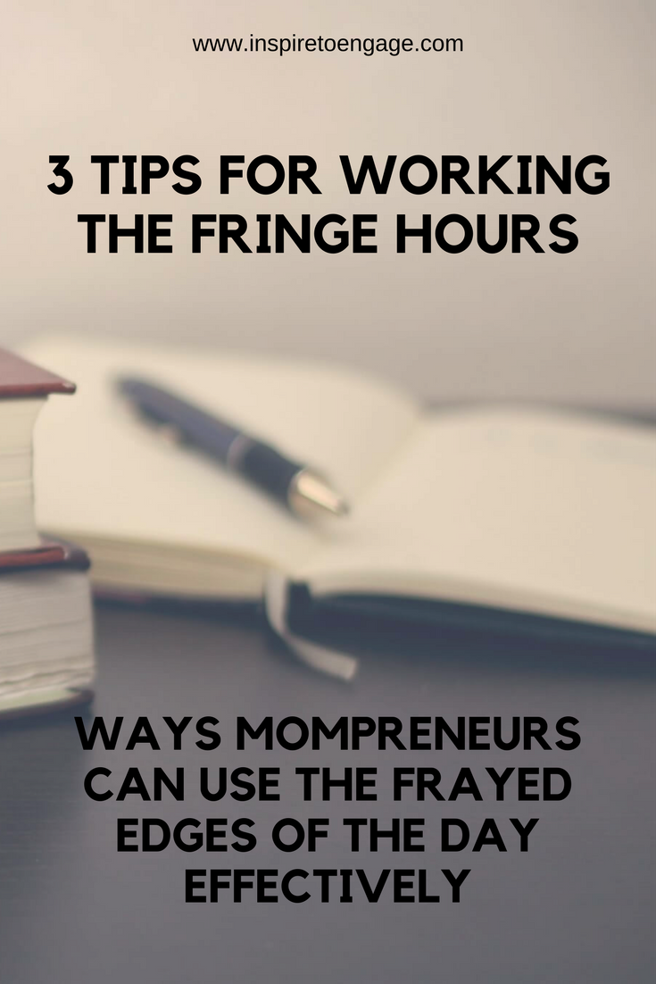 3 tips for using the fringe hours for mompreneurs
