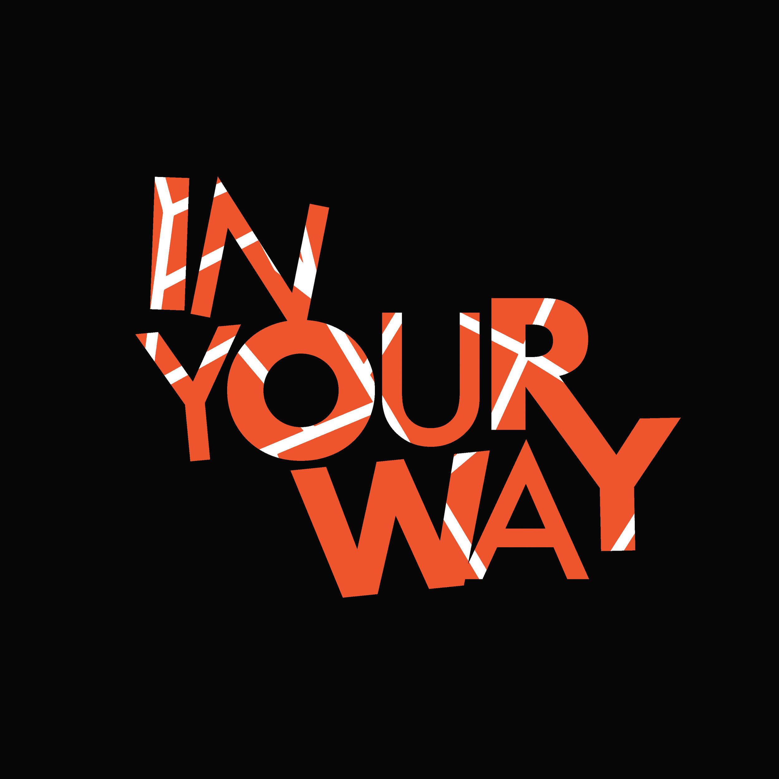 In Your Way