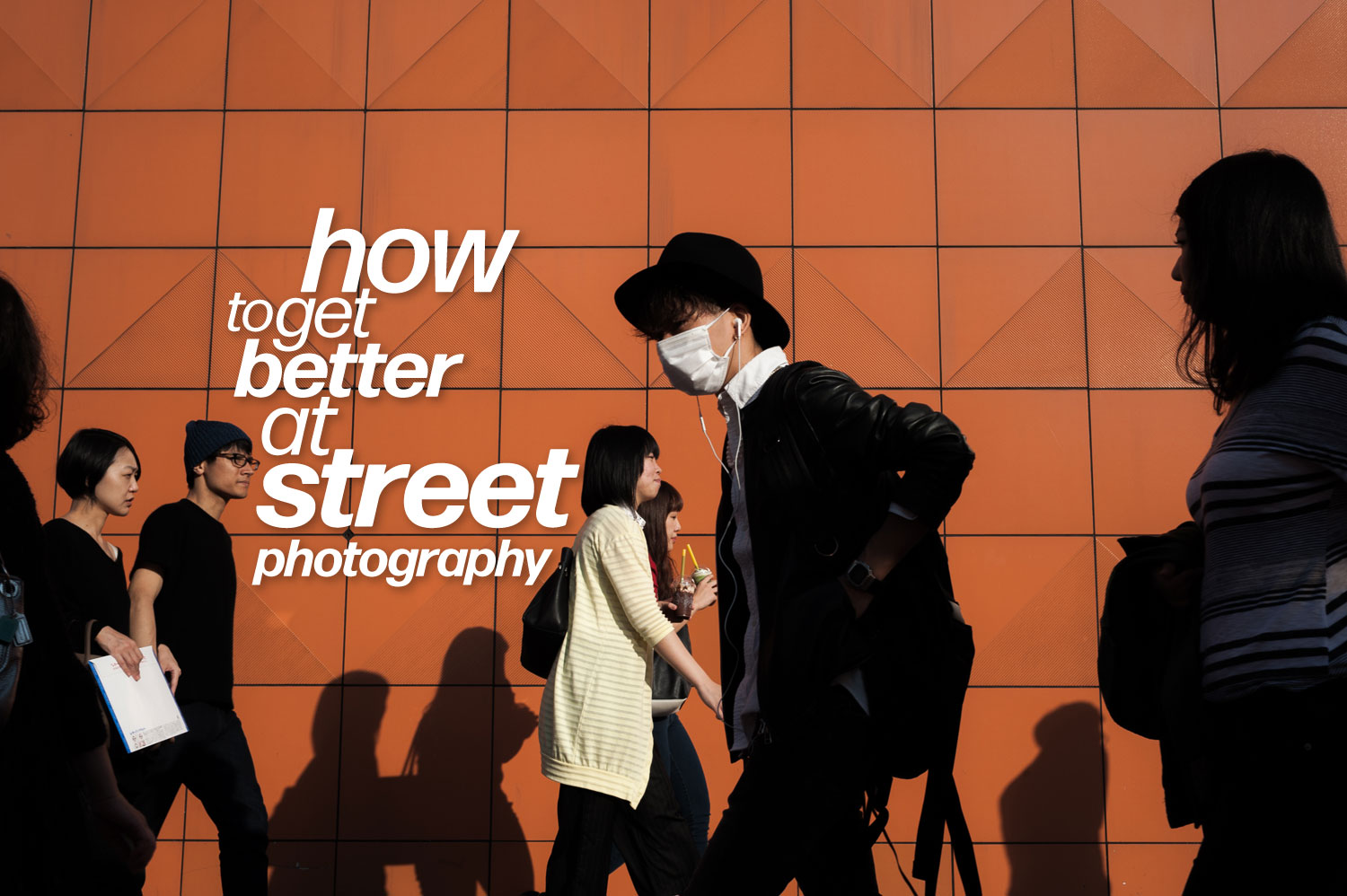 how-to-get-better-street-photography-0.jpg