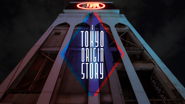 tokyo-origin-story-0.jpg