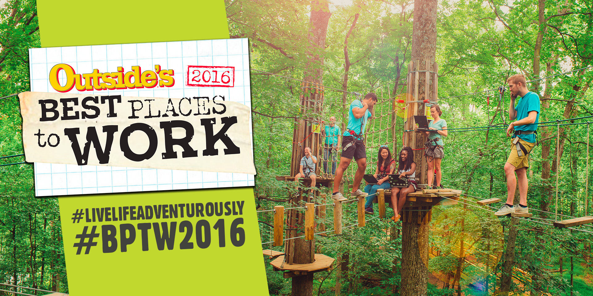 Created a campaign around Go Ape being recognized by Outside Magazine's Best Places to Work.