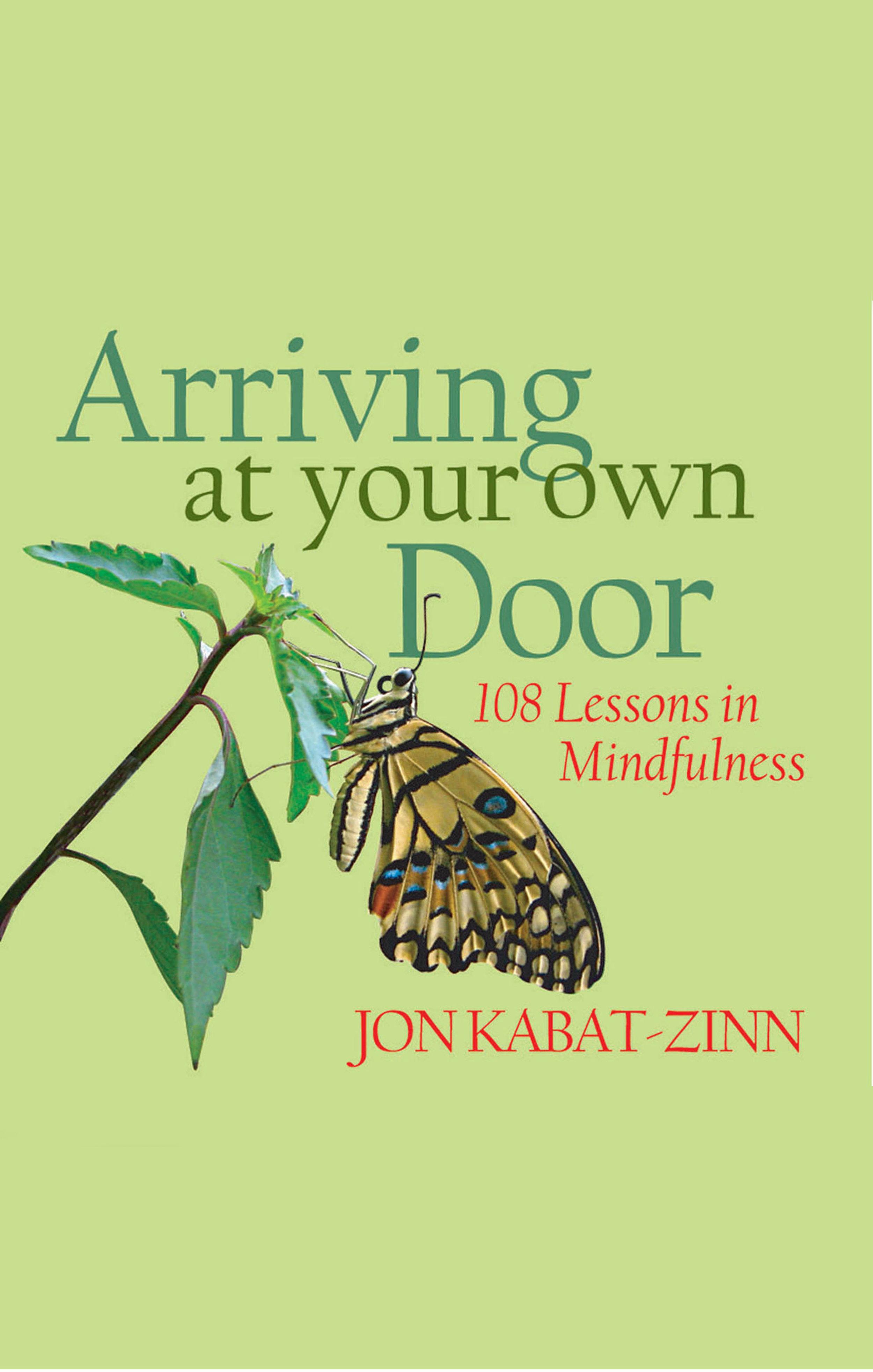 Arriving at your own Door   Jon Kabat-Zinn