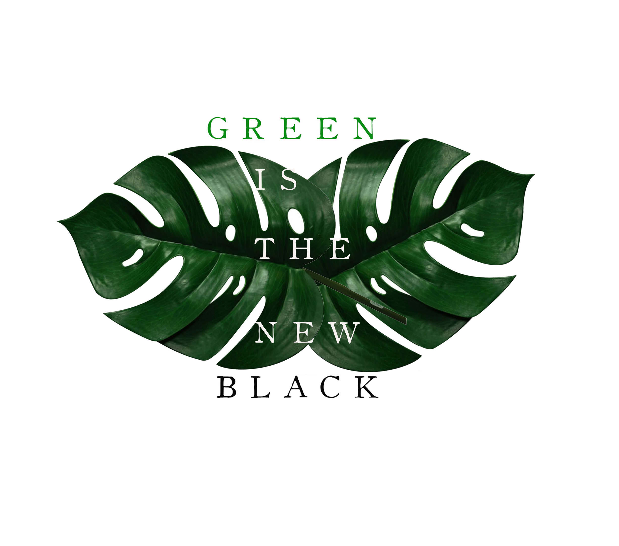 GREEN IS THE NEW BLACK 2.jpg