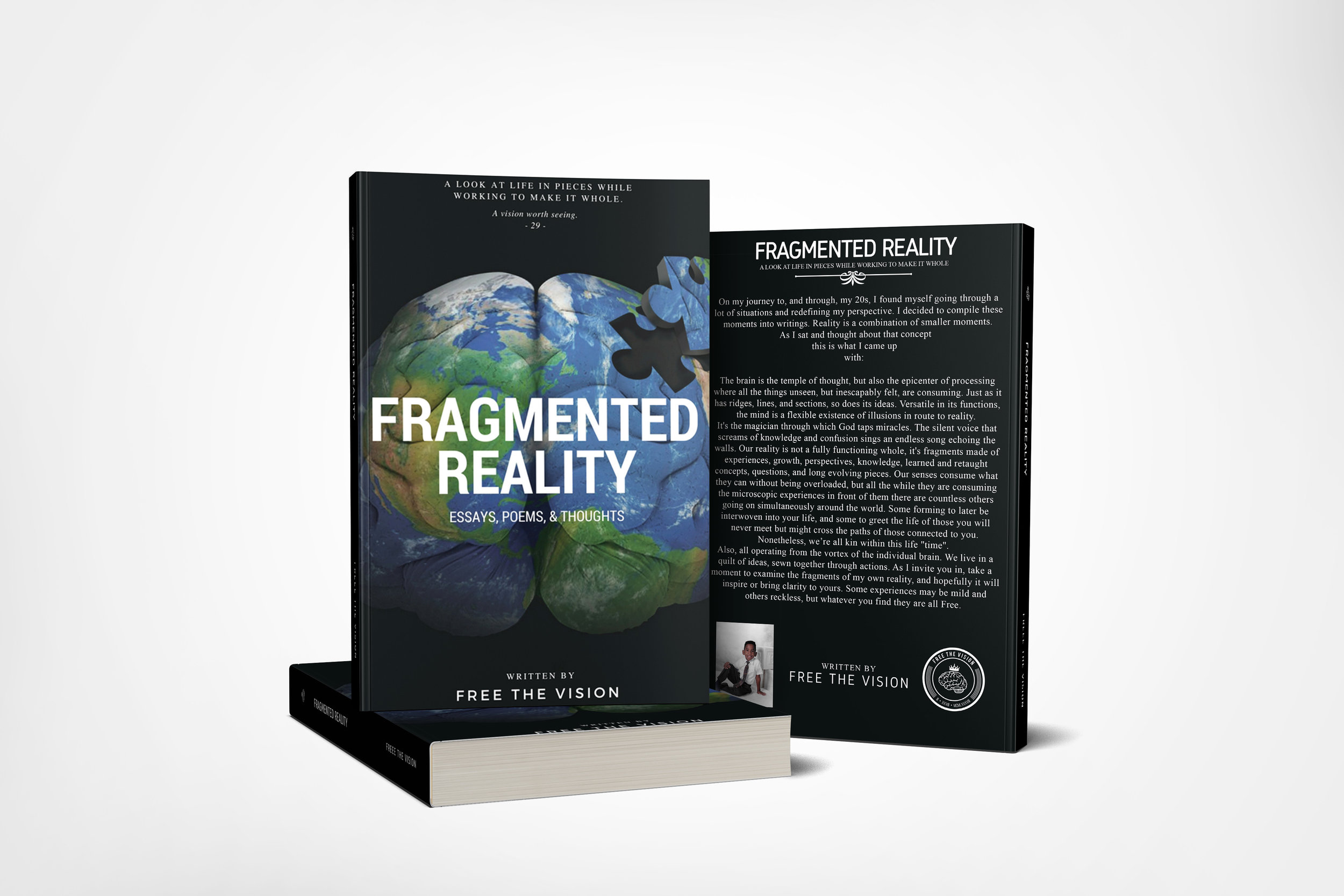 Fragmented Reality - The official first physical book release from Free The Vision, Fragmented Reality is now available. Click here to get your copy.