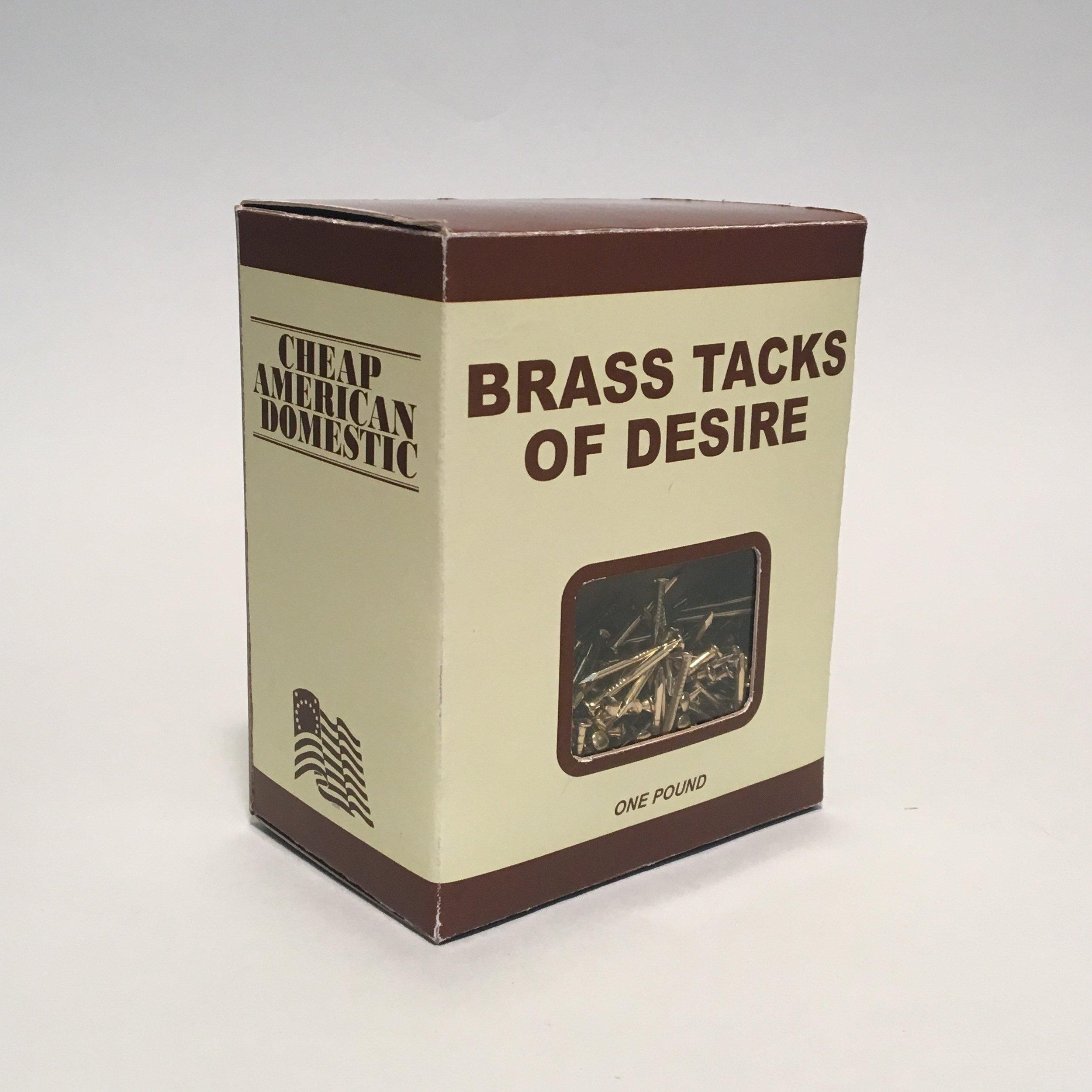 Brass Tacks of Desire