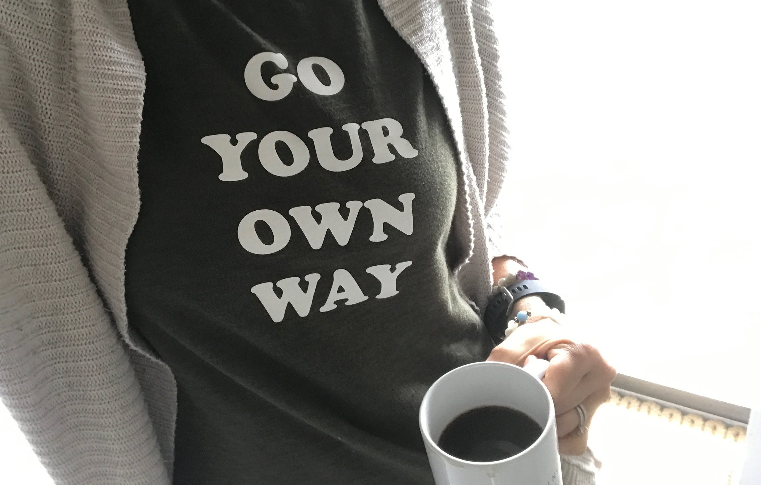 GoYourOwnWayShirtandCoffee.JPG