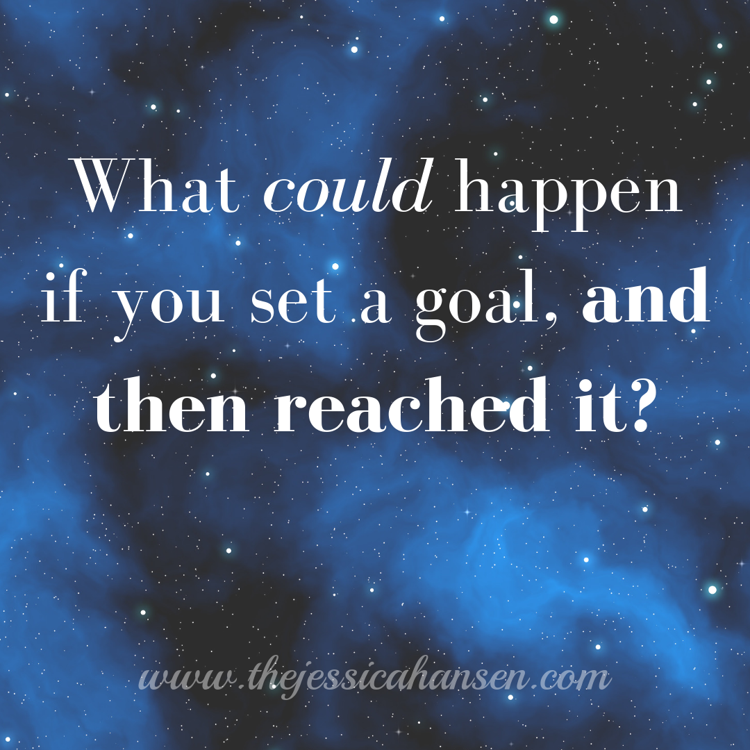 What could happen if you set a goal, and then reached it_.png