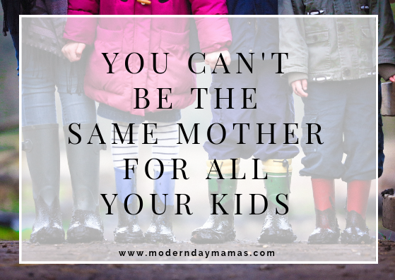 You Cant Be the Same Mother for All Your Kids