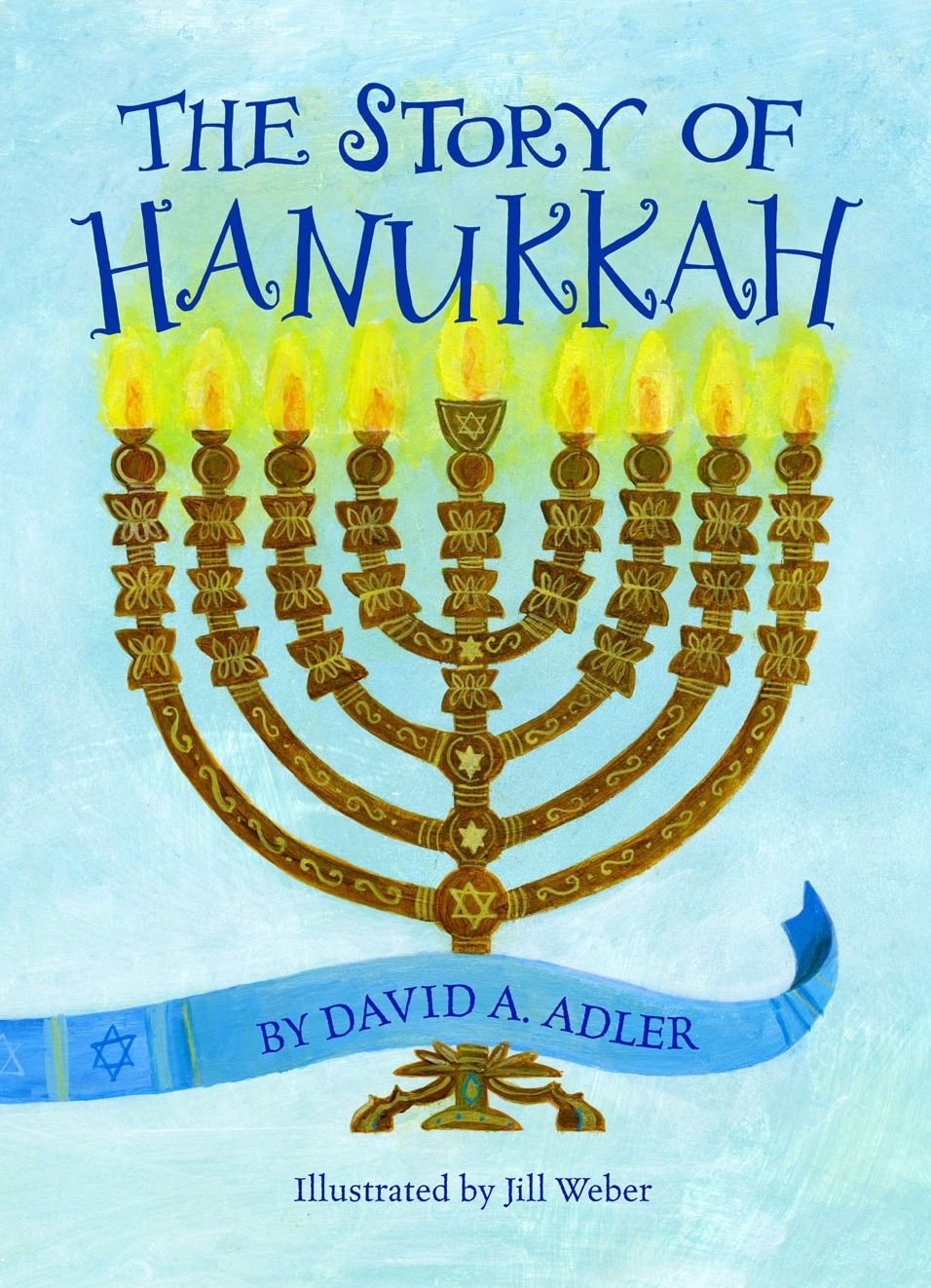THE STORY OF HANUKKAH / Holiday House   2012