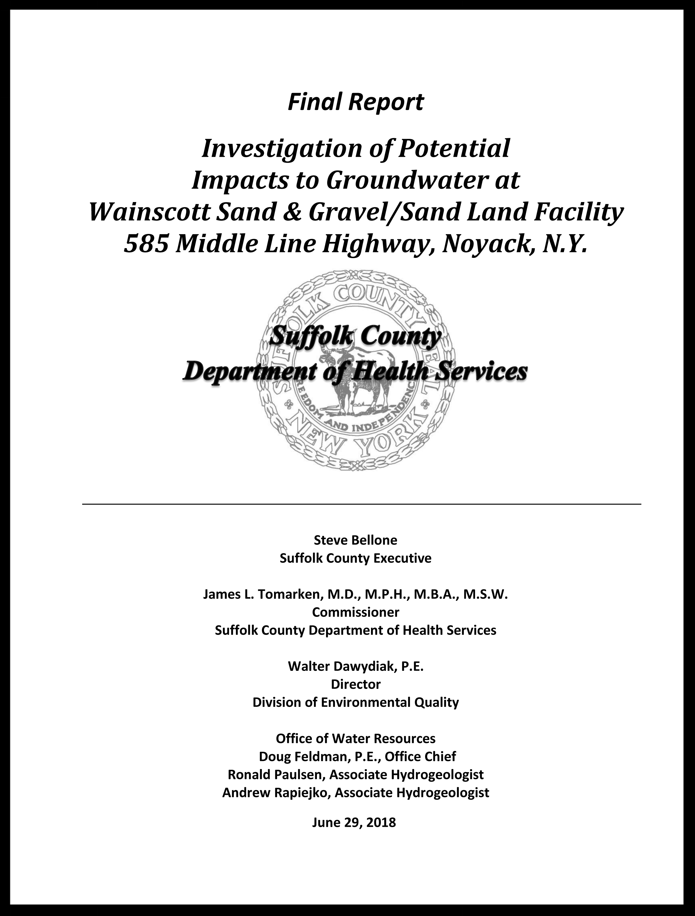Report PDF  The Suffolk County Health Department's final report on the  Investigation of Potential Impacts to Groundwater at Wainscott Sand & Gravel/Sand Land Facility, 585 Middle Line Highway, Noyack, N.Y.