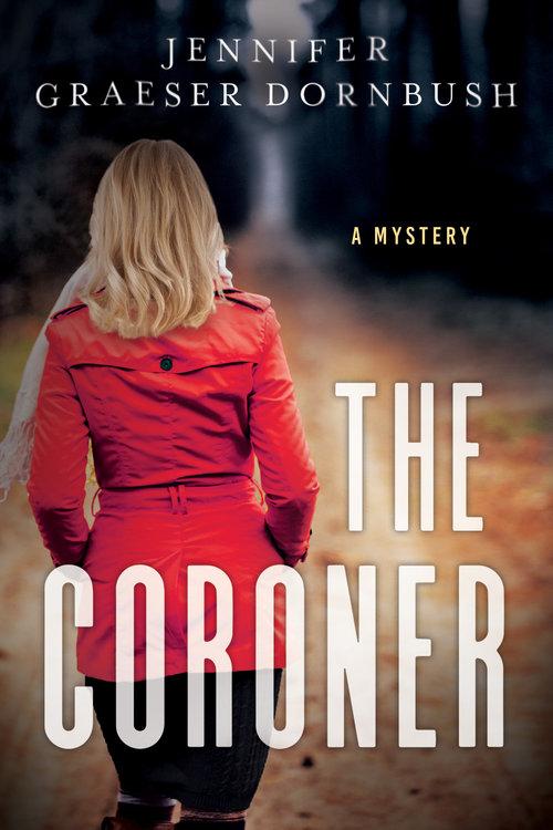 The Coroner_Jennifer Graeser Dornbush