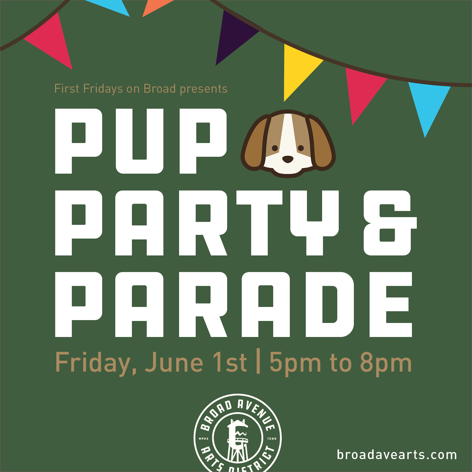 "Join us for our furriest First Friday of the year!  June 1, 5-8pm  Parade 7:30 in the bike lane on Broad Avenue  Lots of ""puptivites"" for your furry friend on the street:  T Clifton Art will have Delta Bites with their homemade dog treats  City & State will be serving ""puppuccinos"" for a small donation to Streetdog Foundation  Falling Into Place Style Your Doggie with local fashion stylist Styled by LD.  Five in One Social Club will have Amurica photo booth in front of their shop.  Maximo's on Broad Dog Friendly patio  The Cove Bar pet friendly with water bowls and treats  Paper&Clayand Question the Answerwill host local artist Maggie Russell. Stop by their studio on Hollywood to sign up. Maggie will snap a photo of your pup to work from then you can pick up your sketch at the end of the event!  Bingham & Broad tba  Merchants on Broad will host a pet / owner look alike contest.  Hollywood Feed will have a free gift with $15 purchase and a drawing for a cake from their bakery on Union!"