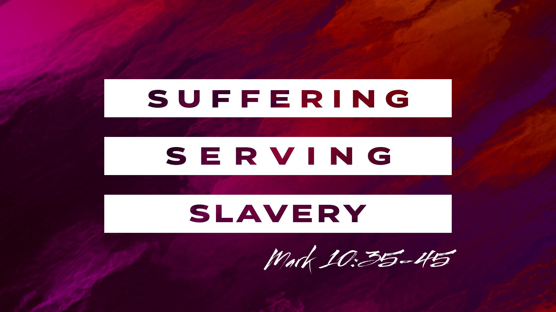 Suffering Serving Slavery.jpg