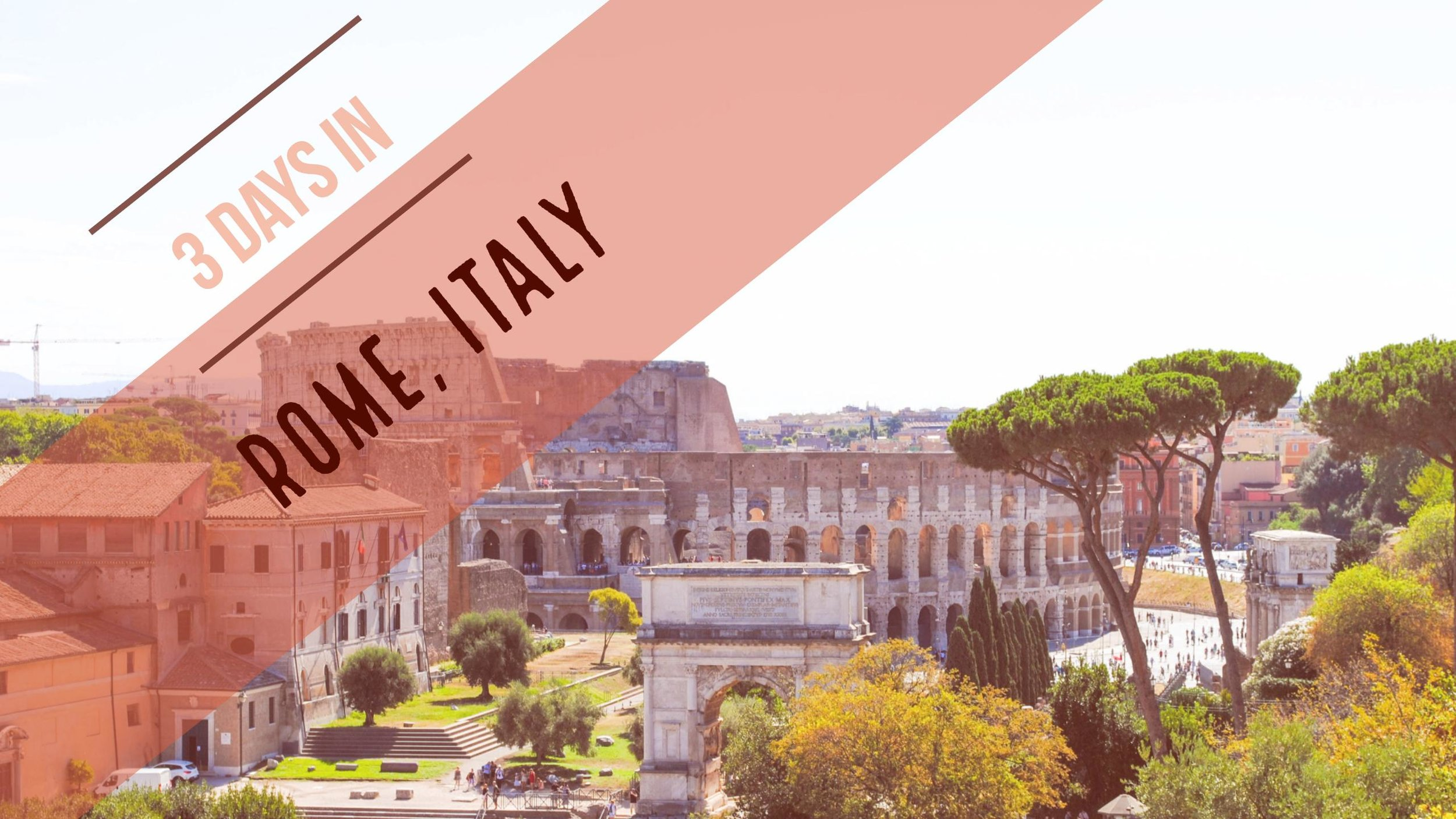3 Days in Rome, Italy