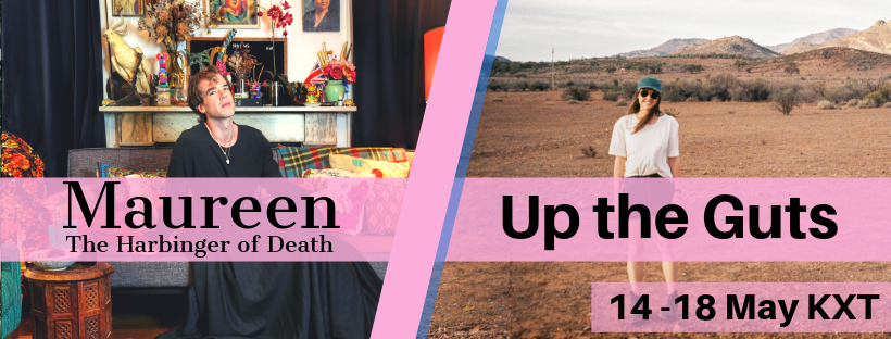 MAUREEN: THE HARBINGER OF DEATH (a work in progress)  &  UP THE GUTS    a double bill of new Australian solo works  14-18 May