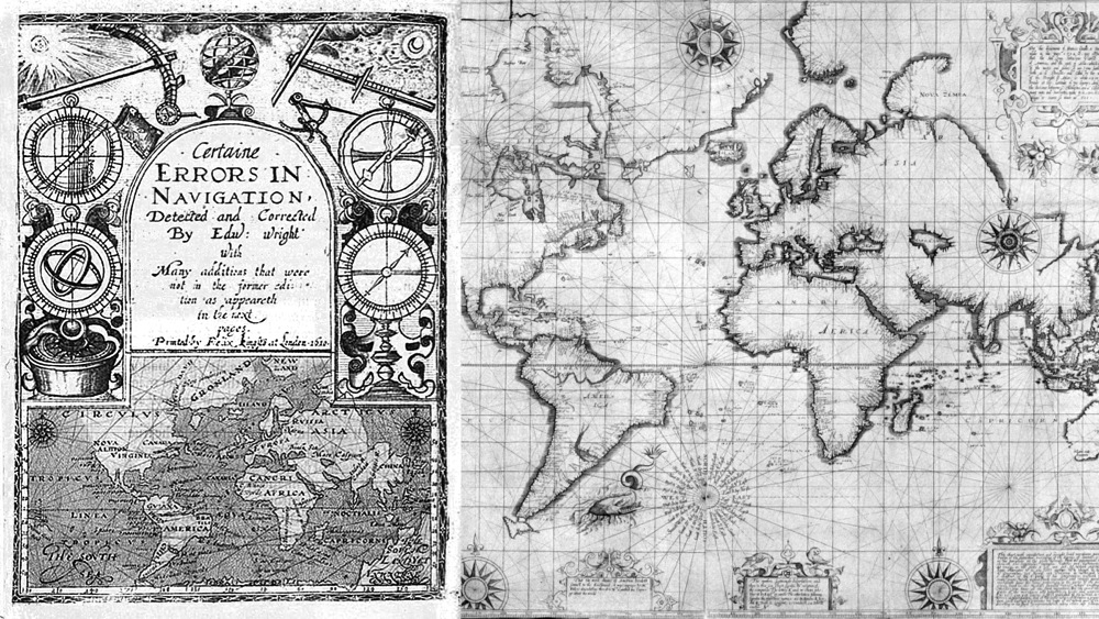 Edward Wright, Certaine Errors in Navigation, 1599. Frontispiece (left), and his more precise cylindrical projection map of the world (right).