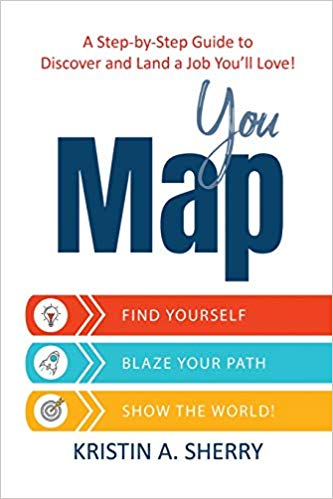 You Map: A Step-by-Step Guide to Discover and Land a Job You'll Love!    The first all-in-one book of its kind,  You Map: A Step-by-Step Guide to Discover and Land a Job You'll Love!  provides you with a real-world tested step-by-step process to  achieve career clarity and execute a winning job search .  Kristin Sherry's proven career coaching process is placed in your hands along with the expertise of career services professionals Patricia Edwards, Kerri Twigg, Kamara Toffolo, Lisa Jones, and Donna Serdula, author of  LinkedIn Profile Optimization for Dummies .  Discover the four pillars of career satisfaction, determine your next best career move, and confidently explain your value in your networking conversations, cover letters, resume, LinkedIn profile, and job interviews!