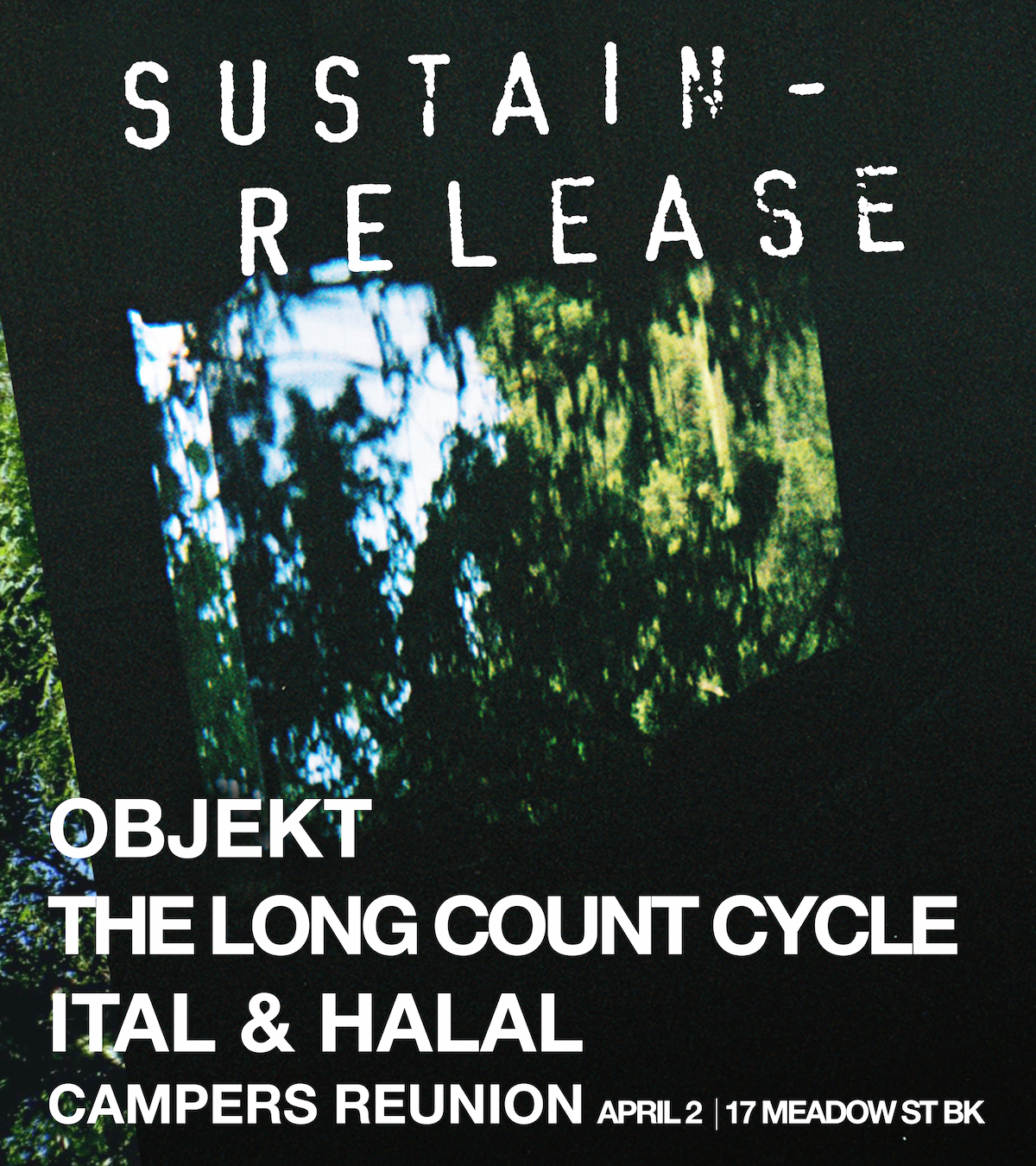 Sustain-Release Campers Reunion: Objekt, The Long Count Cycle, Ital & Halal  April 2016