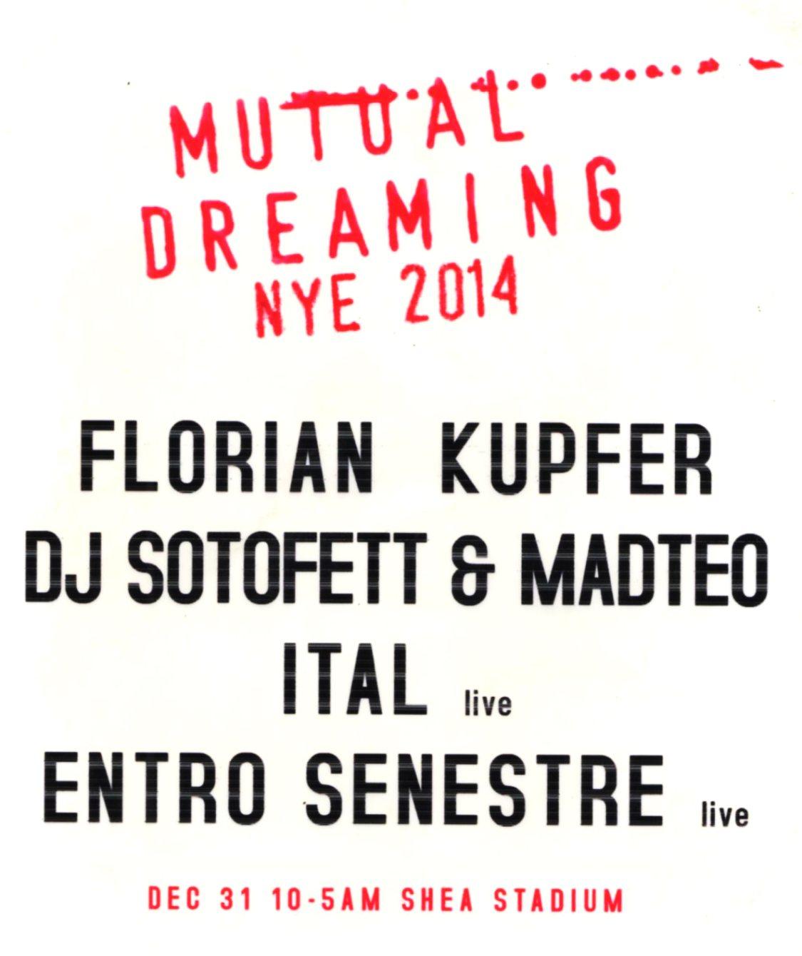 Mutual Dreaming NYE: DJ Sotofett & Madteo, Florian Kupfer, Ital, Entro Senestre, Florian Kupfer  New Years 2014