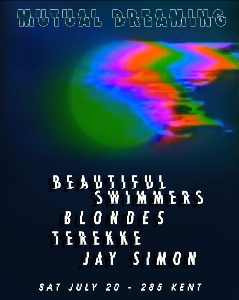Mutual Dreaming: Beautiful Swimmers, Blondes, Terekke, Jay Simon  July 2013