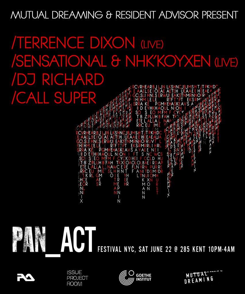 Resident Advisor & Mutual Dreaming present Pan_Act Festival: Terrence Dixon, Sensational & Nhk'Koyxen, DJ Richard, Call Super  June 2013