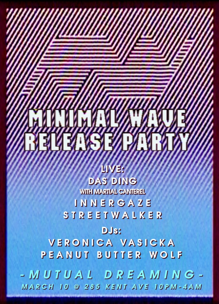 Mutual Dreaming's Minimal Wave Release Party: Das Ding, Streetwalker, Veronica Vasicka, Innergaze, Peanut Butter Wolf  March 2012