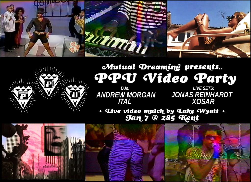 Mutual Dreaming's P.P.U. Video Party: Andrew Morgan, Ital, Jonas Reinhardt, Xosar  January 2012