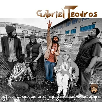 Gabriel Teodros -   GT's Ethiopium: A Jitter Generation Mixtape    (independent, 2009)