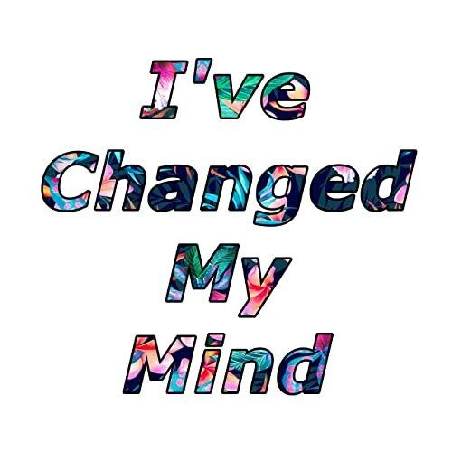 changedmymind.jpg