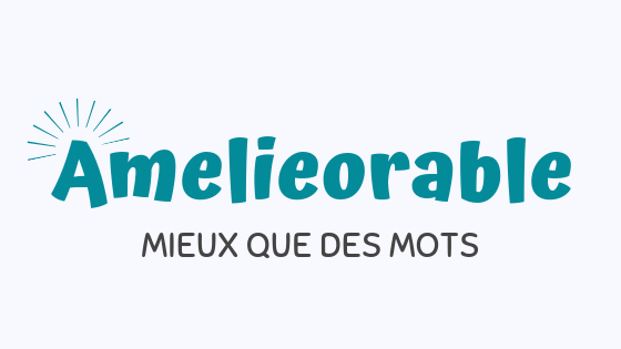 Amelieorable - storytelling des mots - communication narrative -