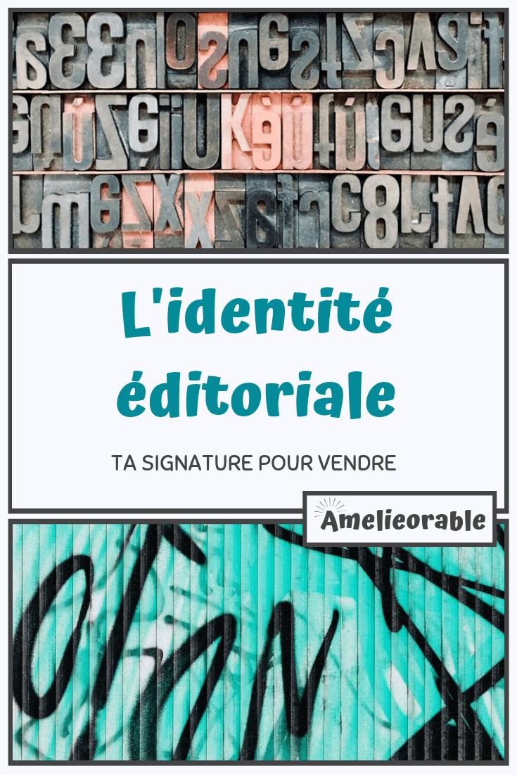L'identité éditoriale - Ta signature pour vendre